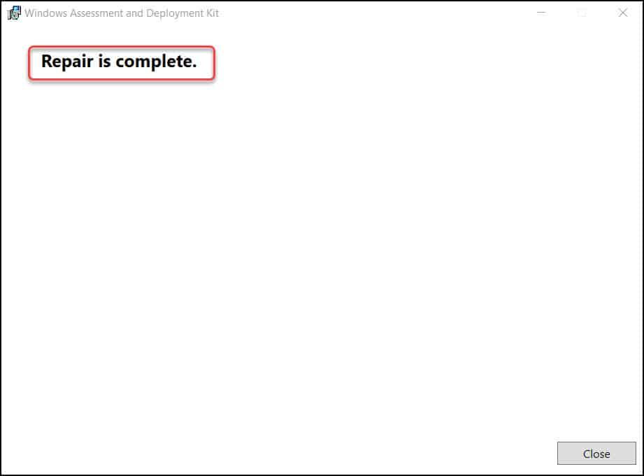 Windows ADK Installation Repair Complete